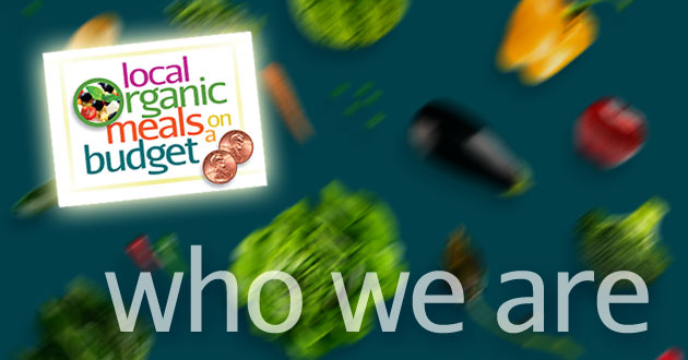 Who we are: Local Organic Meals on a Budget: Partners & organizing committee